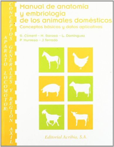 9788420009629: Manual de anatomía y embriología de los animales domésticos: aparato locomotor