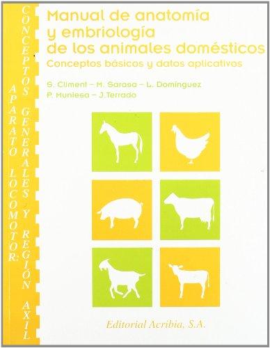 9788420009629: Manual de Anatomia y Embriologia de los Animales Domesticos: Apar ato Locomotor