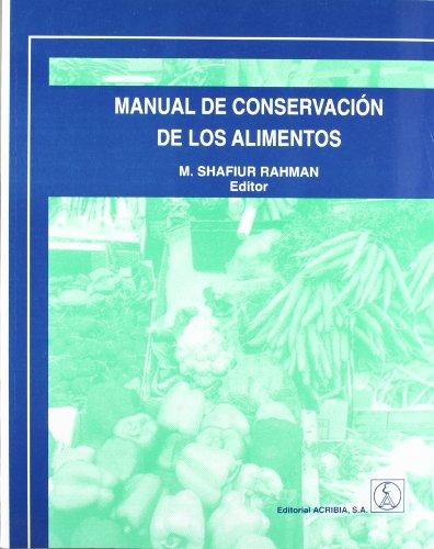 Manual de conservación de los alimentos (2002): Rahman, M. Shafiur