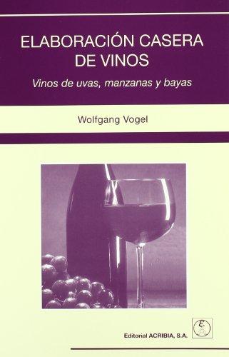 Elaboracion Casera de Vinos Vinos de Uvas,: Vogel, David