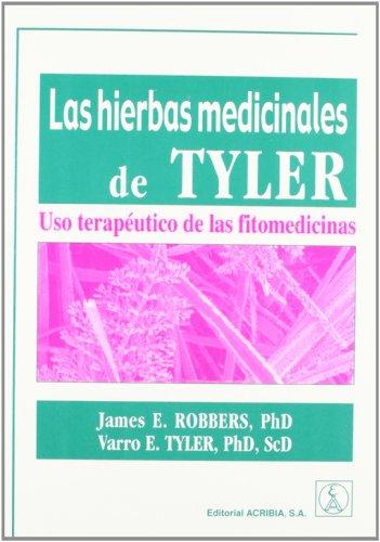 Las hierbas medicinales de Tyler: uso terapéutico de las fitomedicinas (Spanish Edition) (9788420010151) by James, Robbers E.; Varro, Tyler E.
