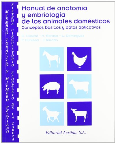 9788420010304: Manual de anatomía y embriología de los animales domésticos: miembro torácico y miembro pelviano, sistema circulatorio, esqueleto de la cabeza