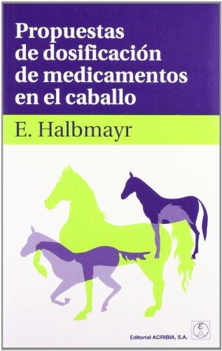 9788420011189: Propuestas de dosificación de medicamentos en el caballo