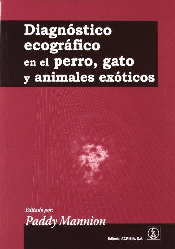 9788420011196: DIAGNOSTICO ECOGRAFICO EN EL PERRO, GATO Y ANIMALES EXOTICOS (Spanish Edition)