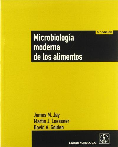 MicrobiologÍa moderna de los alimentos: Jay, J. M.