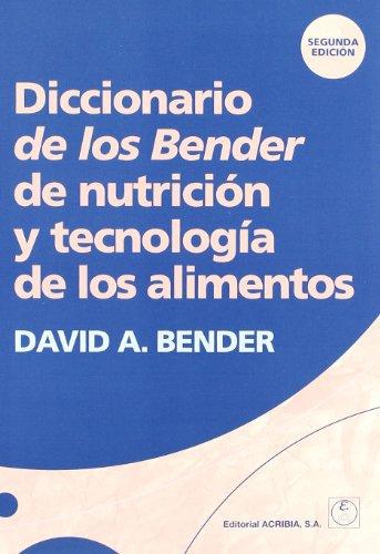 9788420011370: Diccionario de los Bender de nutrición y tecnología de los alimentos