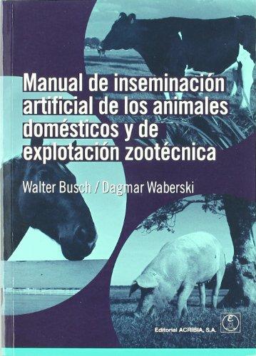 9788420011509: Manual de inseminacion artificial de los animales domesticos de explotacion zootecnica