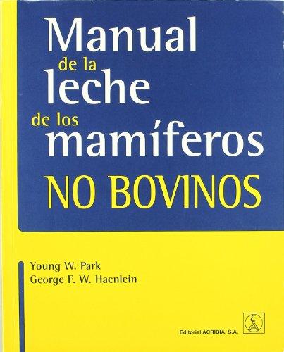 9788420011561: Manual de la leche de los mamíferos no bovinos