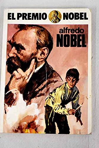 Alfredo Nobel (El Premio Nobel ; 1): Flores Lazaro
