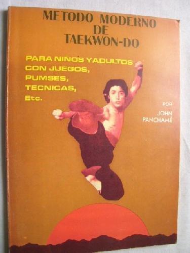 Método moderno de taekwon-do : para niños: Panchamé, John