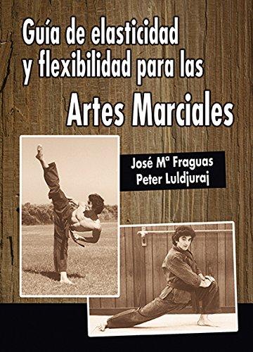 9788420301617: Guía de Elasticidad y Flexibilidad para las Artes Marciales