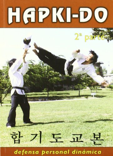 9788420302409: Hapkido : defensa personal dinamica. segunda parte