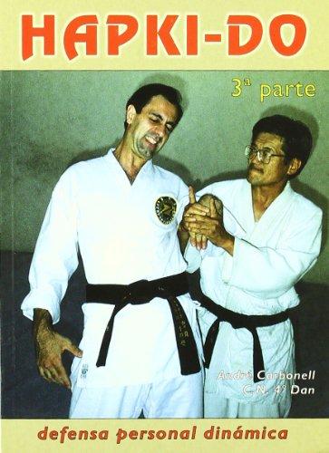 9788420302669: Hapkido : defensa personal dinamica. tercera parte