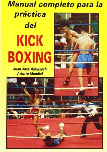9788420302744: Kick boxing, manual completo para la practica del