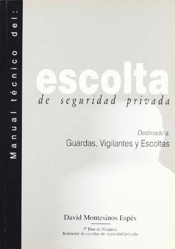 9788420303864: Manual técnico del escolta de seguridad privada. Destinado a guardas, vigilantes y escoltas