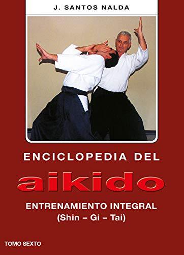 9788420304144: Enciclopedia del Aikido. Tomo 6º. Entrenamiento integral