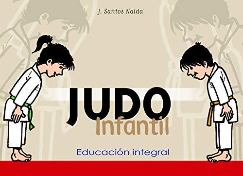 9788420304236: Judo Infantil: Educacion Integral (Spanish Edition)