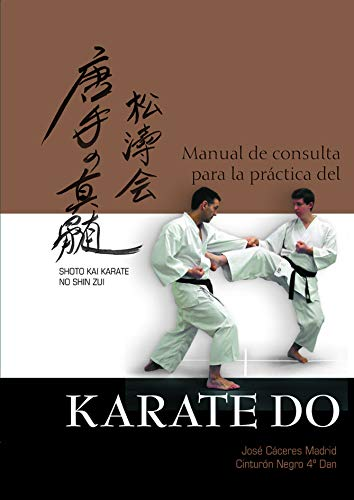 Manual De Consulta Para La Prctica Del Karate Do. Shoto Kai Karate No Shin Zui (Dedicatoria y fir...
