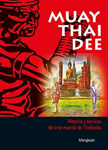 Muay Thai Dee (Spanish Edition): Mongksan