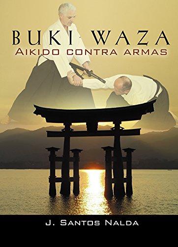 9788420304434: Buki Waza. Aikido contra armas