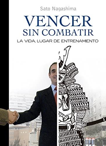 9788420304540: Vencer Sin Combatir: La vida, lugar de entrenamiento (Spanish Edition)