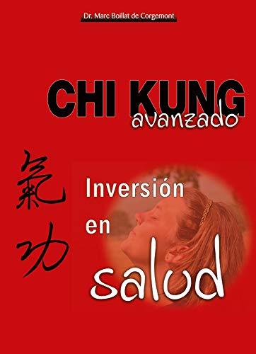 Chi Kung avanzado : inversión en salud: Marc E. Boillat