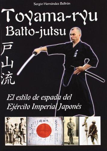 9788420305400: TOYAMA-RYU. BATTO-JUTSU. ESTILO DE ESPADA DEL EJER
