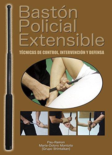 BASTON POLICIAL EXTENSIBLE. TECNICAS DE