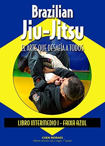 9788420305837: Brazilian Jiu-Jitsu, el arte que desafía a todos: Libro intermedio. Faixa azul