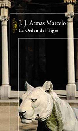 La orden del tigre (Spanish Edition): J.J. Armas Marcelo