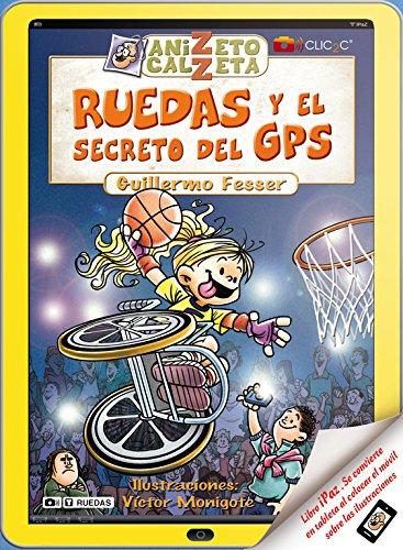9788420400273: Ruedas y el secreto del GPS. Anizeto Calzeta II
