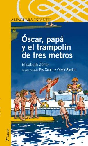 9788420400464: Óscar, papá y el trampolín de tres metros (Serie amarilla)