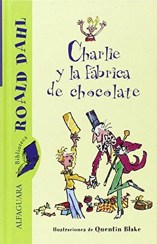 Charlie Y La Fabrica De Chocolate(+10 Años): Dahl, Roald