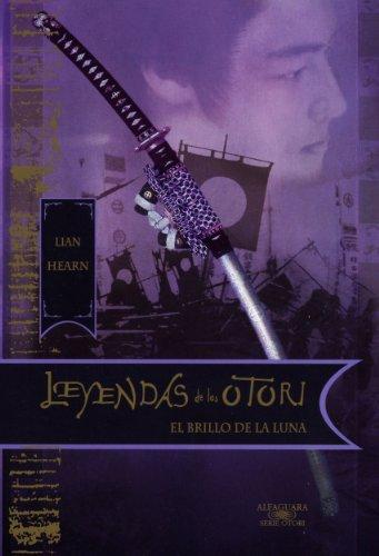 9788420401744: El brillo de la Luna (Leyendas de los Otori III). Edición en cartoné (Serie Otori)