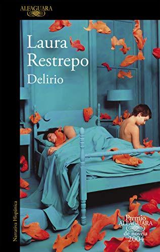9788420401751: Delirio (Premio Alfaguara de novela 2004)