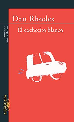 El cochecito blanco (842040179X) by Dan Rhodes