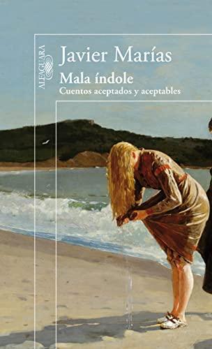 9788420402802: Mala índole: Cuentos aceptados y aceptables / Accepted and acceptable Stories (Spanish Edition)