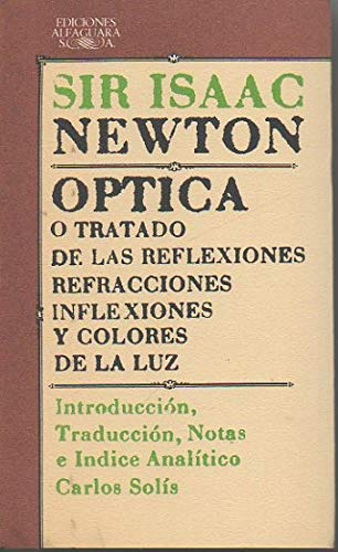 9788420403045: Optica o tratados de las reflexiones refracciones, inflexiones y colores de la luz