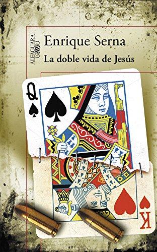 La doble vida de Jesús: Enrique Serna