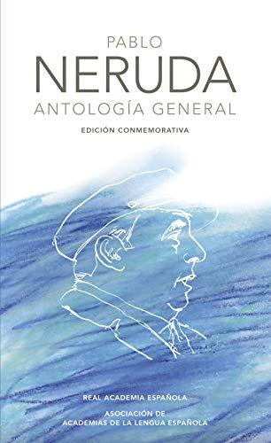 9788420404967: Pablo Neruda. Antología general (Edición conmemorativa de la RAE y la ASALE)