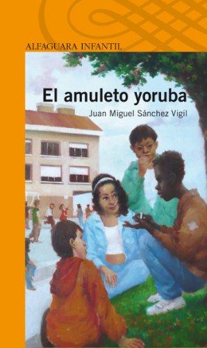 9788420405209: El amuleto yoruba (Infantil Naranja 10 Años)