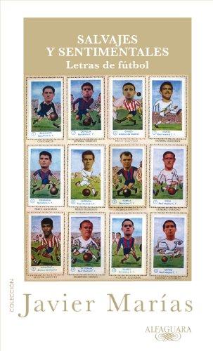 9788420405360: Salvajes y sentimentales: Letras de fútbol (HISPANICA)