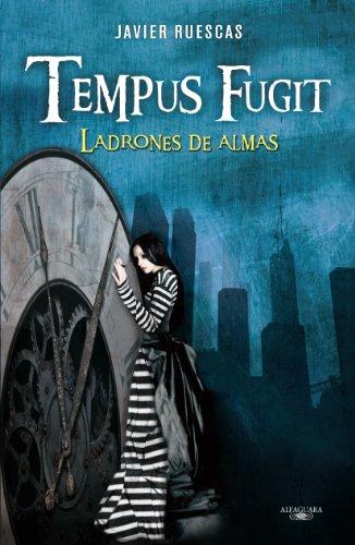 9788420406114: Tempus Fugit. Ladrones de almas (Alfaguara Juvenil)