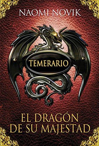 Temerario I. El dragón de Su Majestad: Novik, Naomi