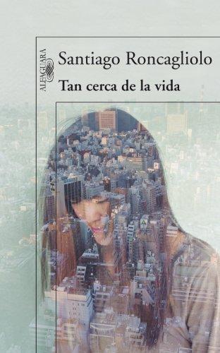 9788420406336: Tan cerca de la vida (Spanish Edition)