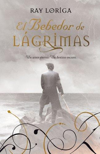 EL BEBEDOR DE LÁGRIMAS: LORIGA, RAY