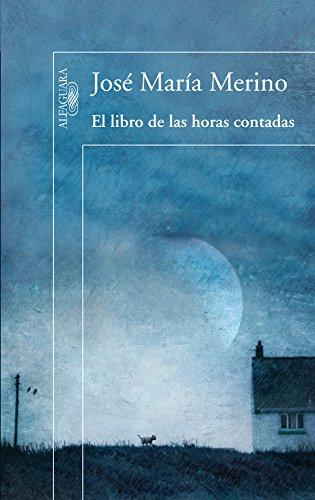 El Libro De Las Horas Contadas (Spanish: Merino, Jos� Mar�a