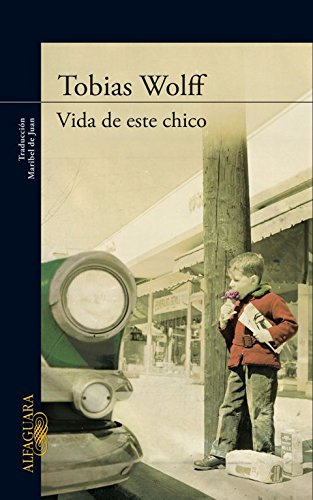 Vida de este chico (Spanish Edition) (842041042X) by Tobias Wolff