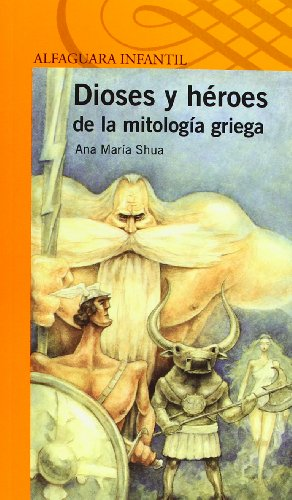9788420411132: Dioses y héroes de la mitología griega (Serie Naranja)