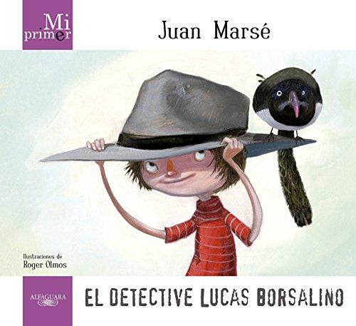 9788420411736: Mi Primer Juan Marsé. El detective Lucas Borsalino